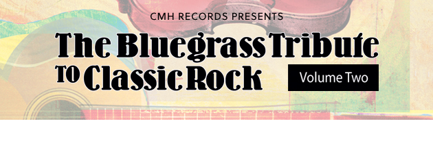 PICKIN' ON CLASSIC ROCK VOL 2 Breathtaking bluegrass players take on gods of rock one more time