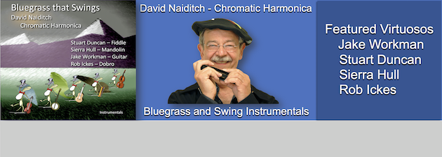 DAVID NAIDITCH|Chromatic harmonica virtuoso plays bluegrass & swing instrumentals with an all-star cast.