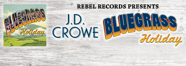 JD CROWE| Powerful debut release from this banjo legend; feat. Doyle Lawson & Red Allen