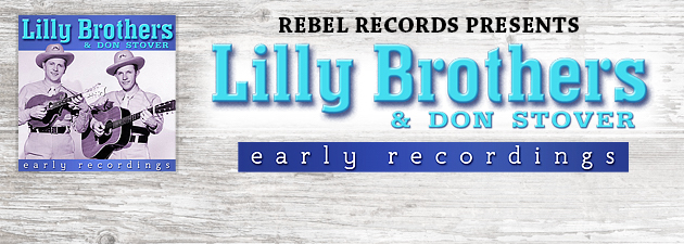 LILLY BROTHERS & DON STOVERS  Brother-style harmony singing from these New England bluegrass pioneers.