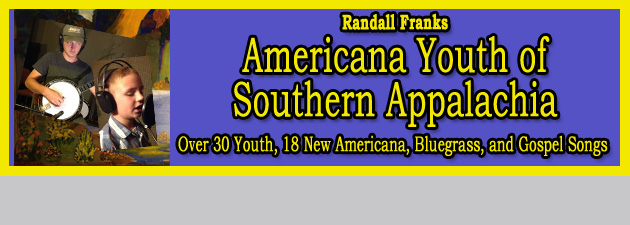 RANDALL FRANKS AMERICANA YOUTH|Youth-Fueled Appalachian Sounds That Strike A New Chord