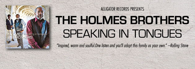 THE HOLMES BROTHERS|Exhilarating fusion of raw blues, funky R&B and soulful gospel