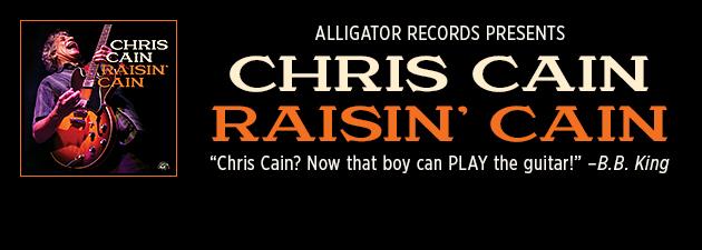 "Chris Cain|""Chris Cain? Now that boy can PLAY the guitar!"" ~ B.B. King"