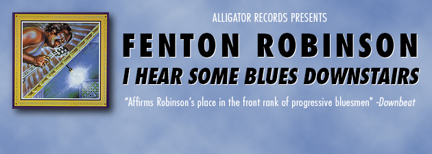 FENTON ROBINSON|Strikingly original beautifully crafted performances