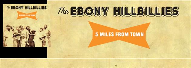 "EBONY HILLBILLIES ""African-American String Band meets Juke Joint..."""