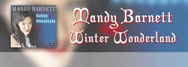 MANDY BARNETT|Barnett is re-creating the vintage sound of country music from 50 years ago with this holiday collection