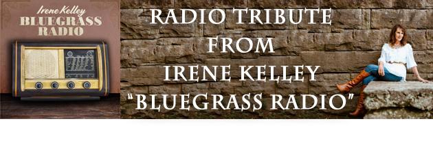 IRENE KELLEY|A song that sings what every bluegrass fan's heart feels.