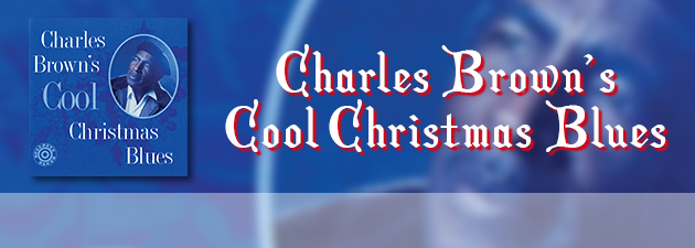 CHARLES BROWN|the perennial top contender when it comes to Yuletide R&B