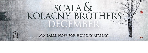 SCALA & KOLACNY BROTHERS The perfect soundtrack for Christmas and the holidays