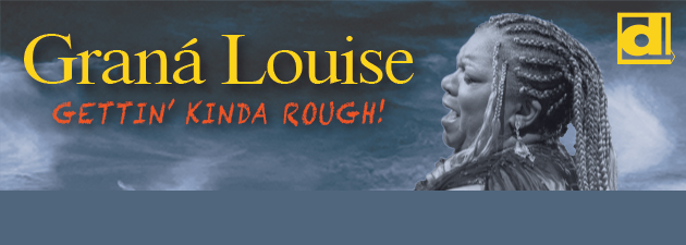 GRANÁ LOUISE|A deep rich voice belts raw gut blues that makes your spine tingle & your heart ache